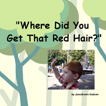 """Where Did You Get That Red Hair?"""