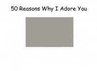50 Reasons Why I Adore YOU.