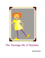 The Teenage Life of  Yazmine Welch