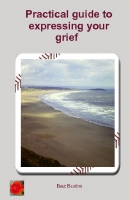 Practical guide to expressing your grief