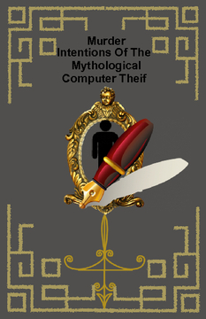 Muder Intentions Of The  Mythologoical Computer Theif