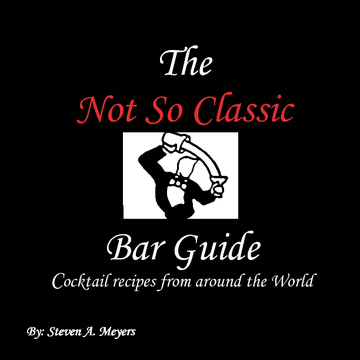 "The ""Not So Classic "" Bar Guide"