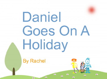 Daniel Goes On A Holiday