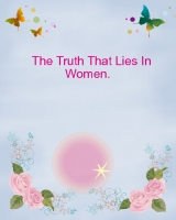 """Beauty""  The truth that lies in Women"