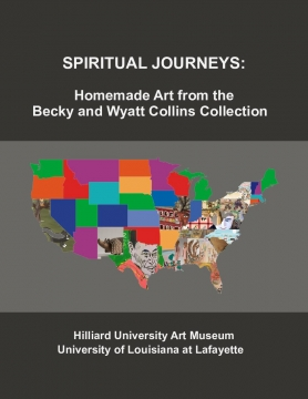 Spiritual Journeys: Homemade Art from the Becky and Wyatt Collins Collection