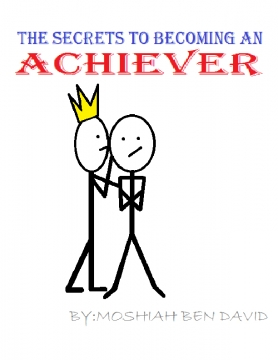 THE SECRETS TO BECOMING AN ACHIEVER