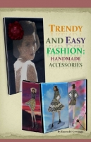 Easy and Trendy Fashion : Handmade Accessories