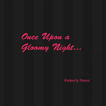 Once Upon a Gloomy Night