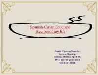 Cuban-Spanish Foods and Recipes Of My Life