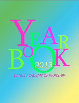 Dance Academy of Worship Yearbook