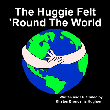 The Huggie Felt 'Round The World