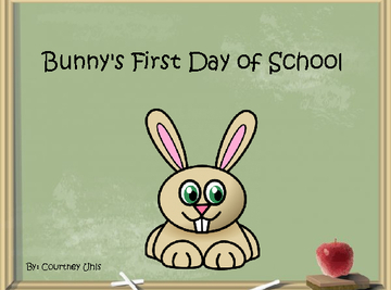 Bunny's First Day of School