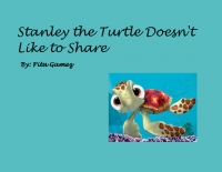 Stanley the Turtle Doesn't Like to Share