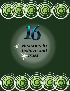16 reasons to believe and trust.
