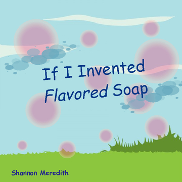 If I Invented Flavored Soap