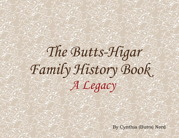 The Butts-Higar Family History Book: A Legacy