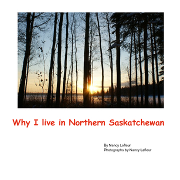 Why I live in Northern Saskatchewan