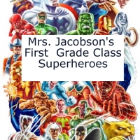 Mrs. Jacobson's First Grade Class Superheros