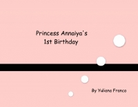 Princess Annaiya's First Birthday