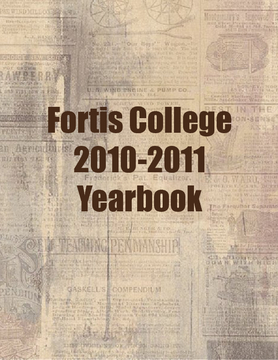 Fortis College 2010-2011 Yearbook