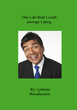 The Life Lived Best: George Lopez