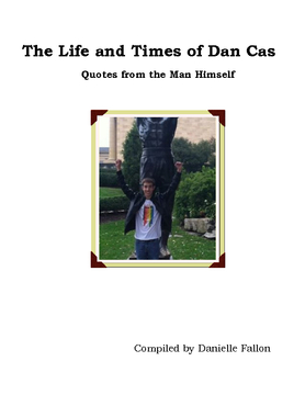 The Life and Times of Dan Cas