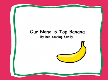 Our Nana is Top Banana