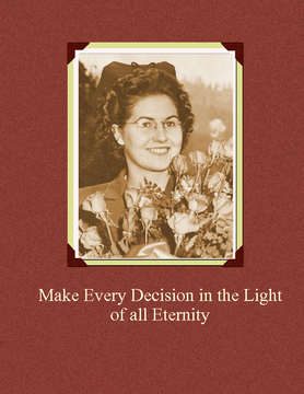 Make Every Decision in the Light of All Eternity
