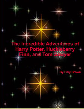 The Incredible Adventures of Harry Potter, Huckleberry Finn, and Tom Sawyer
