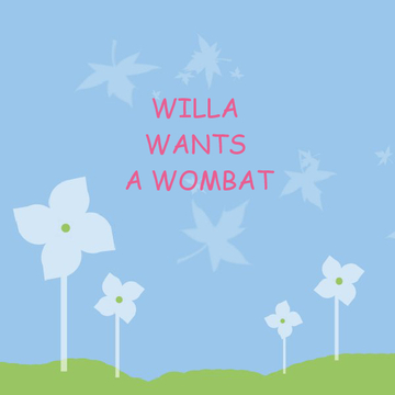 WILLA WANTS A WOMBAT