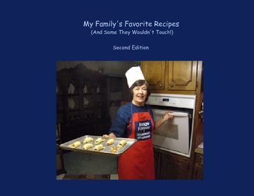 My Family's Favorite Recipes...And Some They Wouldn't Touch!