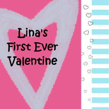 Lina's First Ever Valentine