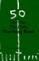 The One, The Only, Marching Band