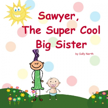 Sawyer, The Super Cool Big Sisterr!