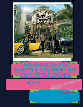 THE BOOK OF ME AND HINDER 2: TEACHING THE KIDS HORSE RACING