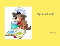 Dogs Can Cook!