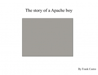 The story of a Apache boy