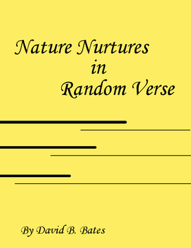Nature Nurtures in Random Verse