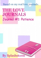 The Love Journals: Journal #1: Patience