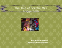 The Tale of Scrotie Mrs.boggerballs