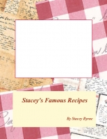 Stacey's Famous Recipes