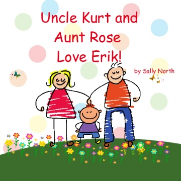 Uncle Kurt and Aunt Rose love Erik