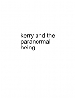 kerry and the paranormal being