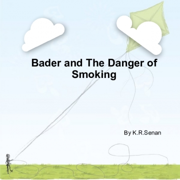 Bader And The Dangers of Smoking