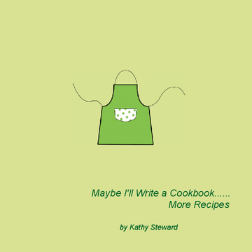 Maybe I'll Write a Cookbook...More Recipes