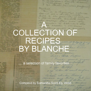 A Collection of recipes by Blanche...