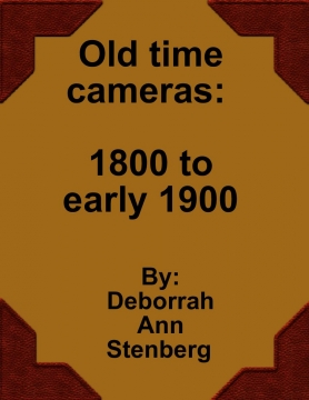 Old time cameras: 1800 to early 1900