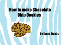 How to make Cholcate Chip Cookies