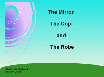The Mirror, The Cup and The Robe