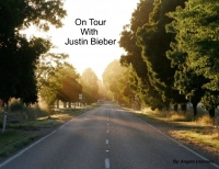 On Tour With Justin Bieber
